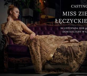 Niebawem ruszają castingi do drugiej edycji Miss Ziemi Łęczyckiej!