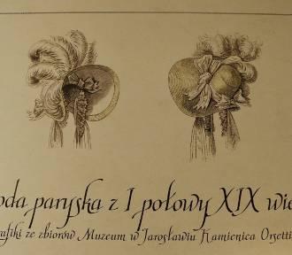 Moda paryska z XIX w. w Jarosławiu [ZDJĘCIA]