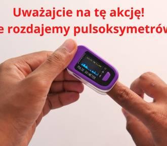 """Urząd marszałkowski ostrzega przed tą akcją. """"My nie rozdajemy pulsoksymetrów!"""""""