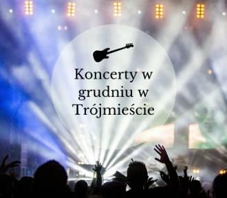 Koncerty w grudniu w Trójmieście