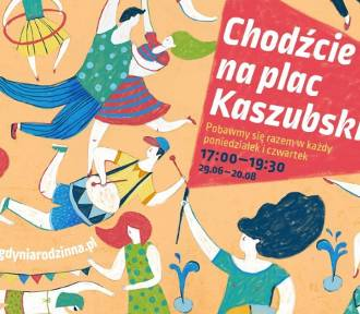 Rodzinne spotkania na placu Kaszubskim  - #wakacjewGdyni