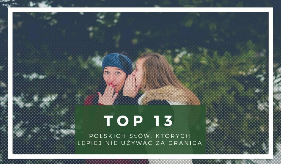 TOP13 polskich słów, których lepiej nie używać za granicą