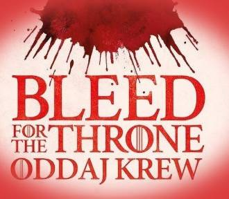 """""""Bleed for the throne"""": Nietypowa akcja krwiodawstwa"""