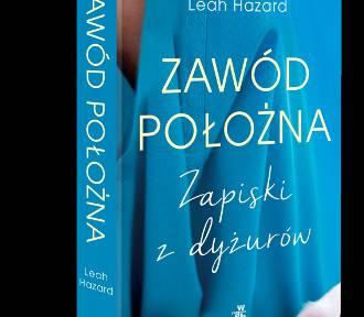 """""""Zawód położna"""" Leah Hazard. Witajcie w świecie kobiet"""