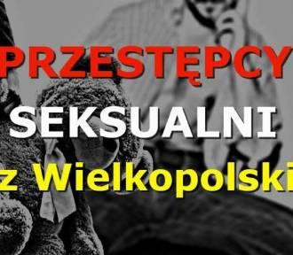 Rejestr pedofili i gwałcicieli z woj. wielkopolskiego [SIERPIEŃ 2019]