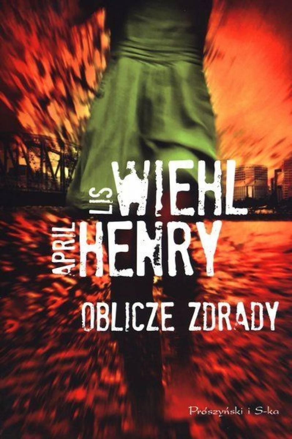 """Oblicze zdrady"" Lis Wiehl, April Henry"