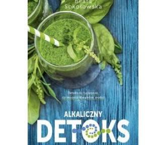 Alkaliczny detoks. Sposób na przywrócenie zdrowotnej równowagi