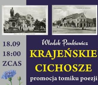 Krajeńskie Cichosze. Promocja tomiku poezji Włodzimierza Pankiewicza