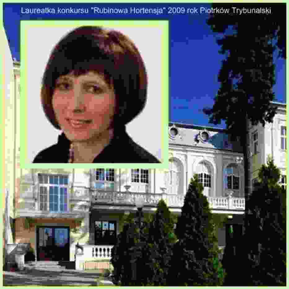 """Małgorzata Pietrzak laureatka konkursu """"Rubinowa Hortensja"""" Piotrków Trybunalski 2009 rok"""