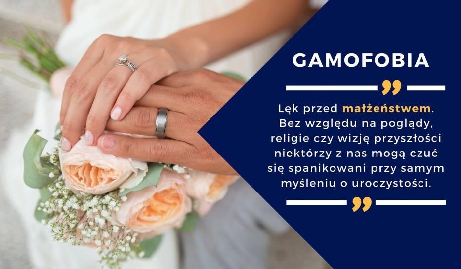 1. GAMOFOBIA – lęk przed małżeństwem