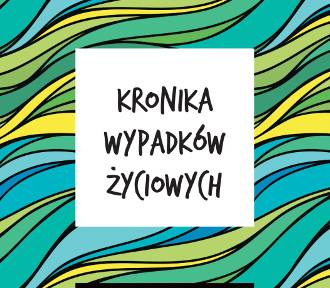 """""""Kronika wypadków życiowych"""", książka już w Polsce!"""