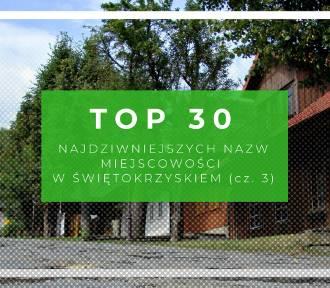 TOP 30 najdziwniejszych nazw miejscowości w Świętokrzyskiem (część 3)