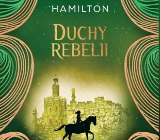 """Alwyn Hamilton. """"Duchy rebelii"""", czyli brutalny kraj czeka na odważne kobiety"""