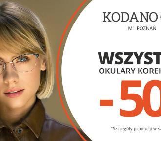 Wszystkie okulary korekcyjne (oprawki + soczewki okularowe) 50% taniej w KODANO Optyk