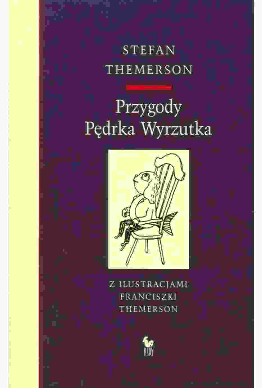 Stefan Themerson: Przygody Pędrka Wyrzutka, z ilustracjami Franciszki Themerson