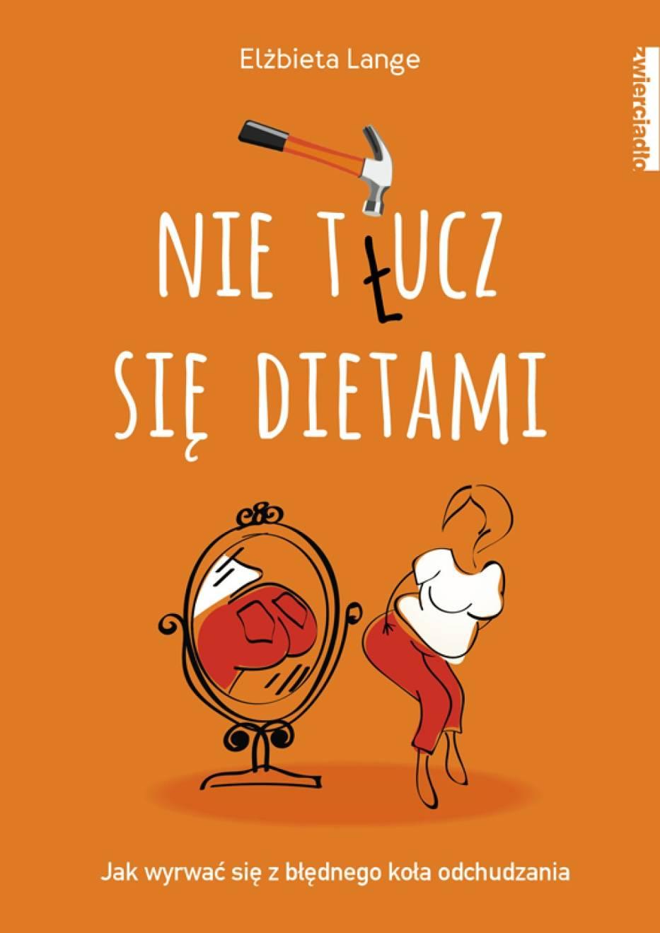 Elżbieta Lange, Nie t(ł)ucz się dietami