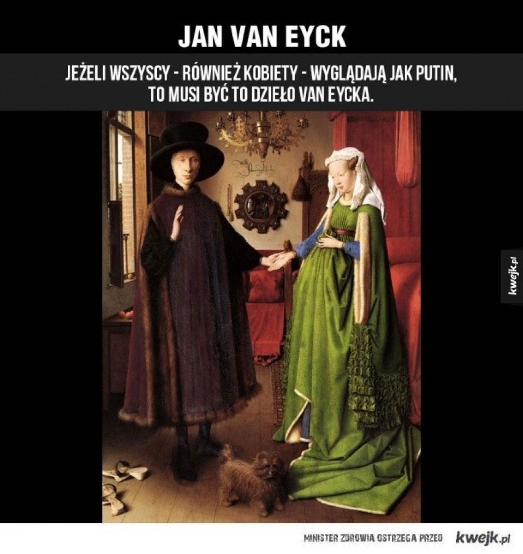 Jan Van Eyck(1390 - 1441)Malarz niderlandzki, przedstawiciel piętnastowiecznego realizmu niderlandzkiego