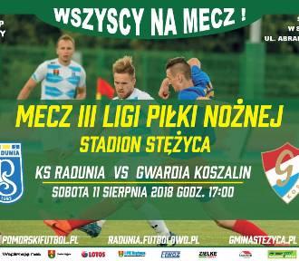 KS Radunia Stężyca inauguruje u siebie nowy sezon 2018/19 i gra w III lidze - zagra z Gwardią Koszalin.