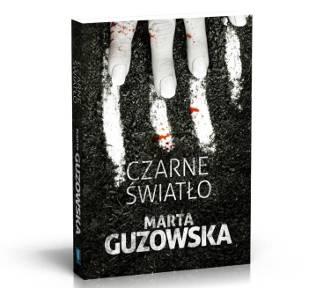 """""""Czarne światło"""" Marty Guzowskiej. Wygraj egzemplarz książki"""