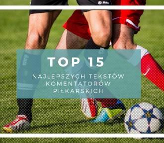 TOP 15 najlepszych tekstów komentatorów piłkarskich. Nie da się nie uśmiechnąć!